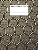 Hexagonal & Lined: Alternating Pages For The Dedicated Organic Chem Student to Study/Researc...
