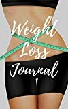 WEIGHT LOSS JOURNAL: A Daily Food Journal and Fitness Diary Notebook. Macros & Meal Tracking...
