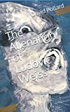 The Alienation of Ludovic Weiss