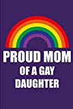 Proud Mom of a Gay Daughter: Ruled, Blank Lined Journal 6×9 120 pages, Planner for Work, Per...