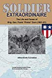 """Soldier Extraordinaire The Life and Career of Brig. Gen. Frank """"Pinkie"""" Dorn (1901–81)"""