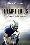 It Emptied Us: From Tragedy to Forgiveness
