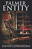 Palmer Entity: Supernatural Suspense with Scary & Horrifying Monsters (Asylum Series)