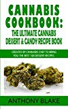 Cannabis Cookbook: The Ultimate Cannabis Dessert & Candy Recipe Book: Created By Cannabis Ch...