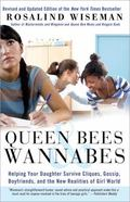 Queen Bees and Wannabes : Helping Your Daughter Survive Cliques, Gossip, Boyfriends, and the...