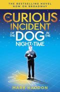 Curious Incident of the Dog in the Night-Time : (Broadway Tie-In Edition)