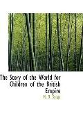The Story Of The World For Children Of The British Empire