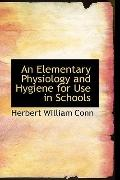 An Elementary Physiology And Hygiene For Use In Schools
