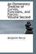An Elementary Treatise Of Curves, Functions, And Forces