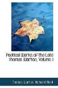 Poetical Works Of The Late Thomas Warton, Volume I