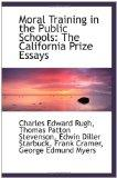 Moral Training in the Public Schools: The California Prize Essays