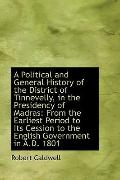 A Political And General History Of The District Of Tinnevelly, In The Presidency Of Madras