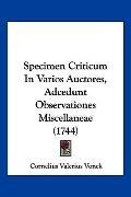 Specimen Criticum In Varios Auctores, Adcedunt Observationes Miscellaneae (1744) (Latin Edit...