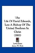 The Life Of David Edwards, Late A Bishop Of The United Brethren In Christ (1883)