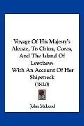 Voyage Of His Majesty's Alceste, To China, Corea, And The Island Of Lewchew: With An Account...