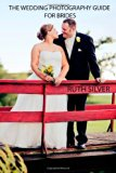 The Wedding Photography Guide For Brides