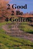2 Good 2 Be Forgotten, Folklore of the Ozarks