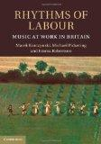 Rhythms of Labour: Music at Work in Britain