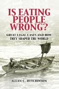 Is Eating People Wrong? : Great Legal Cases and How they Shaped the World