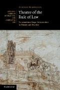 Theatre of the Rule of Law : Transnational Legal Intervention in Theory and Practice