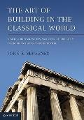 The Art of Building in the Classical World: Vision, Craftsmanship, and Linear Perspective in...