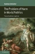 Problem of Harm in World Politics : Theoretical Investigations