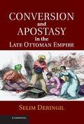Politics of Conversion and Apostasy in the Late Ottoman Empire