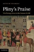 Pliny's Praise : The Panegyricus in the Roman World