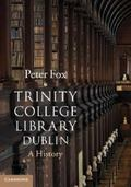 Trinity College Library Dublin : A History