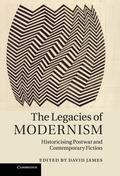 Legacies of Modernism : Historicising Postwar and Contemporary Fiction