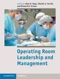 Operating Room Leadership and Management (Cambridge Medicine)