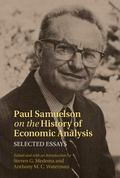 Paul Samuelson on the History of Economic Analysis : Selected Essays