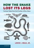 How the Snake Lost Its Legs : Curious Tales from the Frontier of Evo-Devo