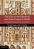 City in the Classical and Post-Classical World : Changing Contexts of Power and Identity