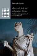 Man and Animal in Severan Rome : The Literary Imagination of Claudius Aelianus