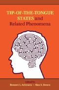 Tip of the Tongue States and Related Phenomena