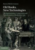 Old Books, New Technologies: The Representation, Conservation and Transformation of Books si...