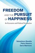 Freedom and the Pursuit of Happiness : An Economic and Political Perspective