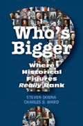 Who's Bigger?: Where Historical Figures Really Rank