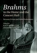 Brahms in the Home and the Concert Hall : Between Private and Public Performance