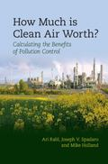 How Much Is Clean Air Worth? : Calculating the Benefits of Pollution Control