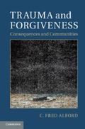 Trauma and Forgiveness : Consequences and Communities