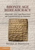Bronze Age : Writing and the Practice of Government in Assyria