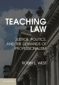 Teaching Law : Legal Pedagogy in the Context of Politics, Justice and Practice