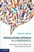 Regulating Speech in Cyberspace : Gatekeepers, Human Rights and Corporate Responsibility