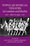 Popular Musical Theatre in London and Berlin : 1890 To 1939