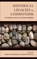 Historical Legacies of Communism in Russia and Eastern Europe