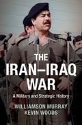 Iran-Iraq War : A Military and Strategic History