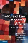 Rule of Law in Monetary Affairs : World Trade Forum