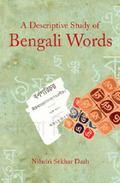 Descriptive Study of Bengali Words